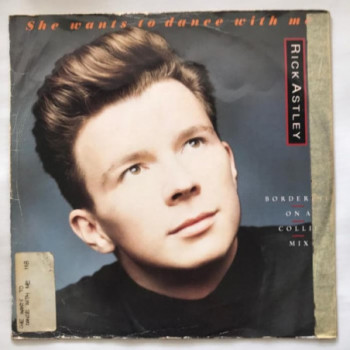 Rick Astley - She Wants To...