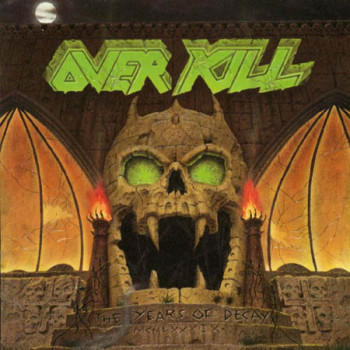 Overkill - The Years Of...