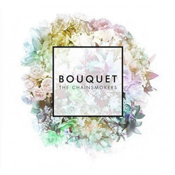 Chainsmokers, The - Bouquet...